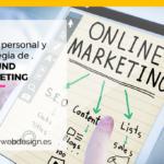 Qué es el inbound marketing y por qué debes utilizarlo para tu marca personal