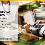 Networking efectivo: 5 pasos para potenciar tu marca personal también en el canal offline.