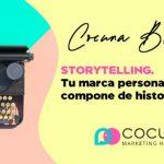 Storytelling. Tu marca personal se compone de historias.