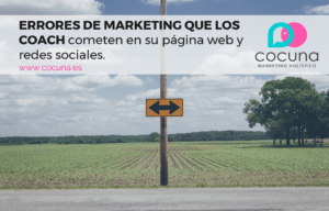 Errores de marketing que los coach cometen en su web y redes sociales.