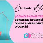 ¿Cómo pasar tus consultas presenciales a online si eres psicólogo o coach?