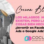 ¿Invertir en Facebook Ads o en Google Ads?