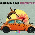 🏅Cómo escribir el post perfecto para SEO